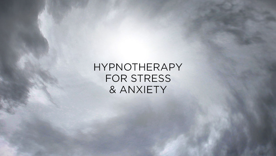 Hypnotherapy for Stress and Anxiety