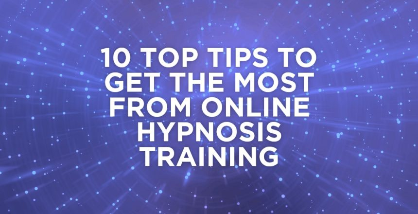 10 top tips to get the most from online hypnosis training