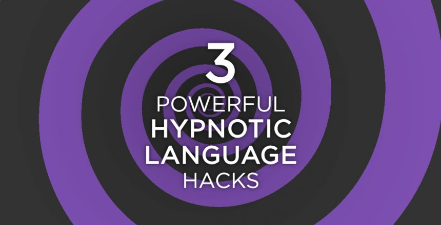 3 powerful hypnotic language hacks