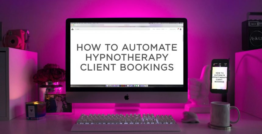 Automate hypnotherapy client bookings