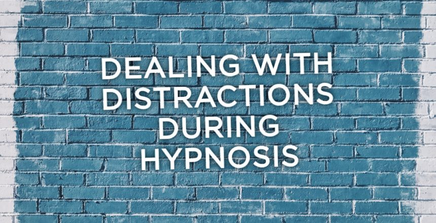 Dealing with distractions during hypnosis