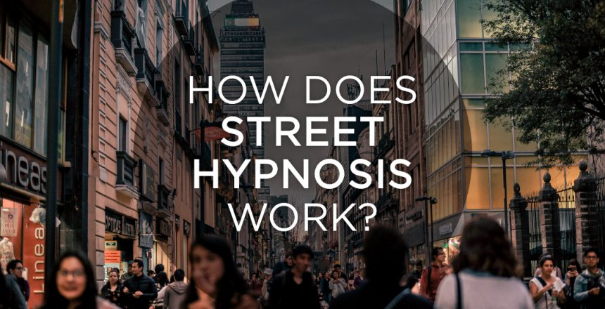 How does street hypnosis work