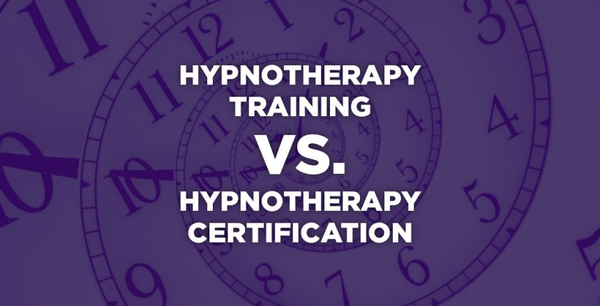 Hypnotherapy training vs. hypnotherapy certification