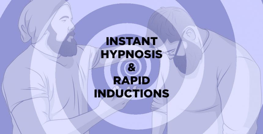 Instant Hypnosis and Rapid Inductions