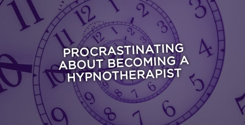 Procrastinating about becoming a hypnotherapist