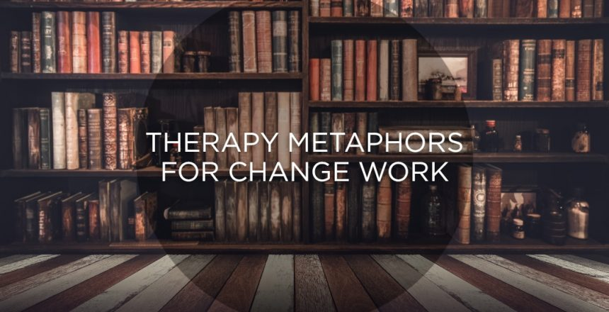 Dark library full of books, text overlay reads 'therapy metaphors for change work'