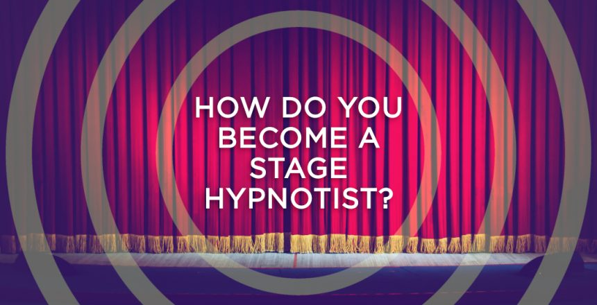 how do you become a stage hypnotist